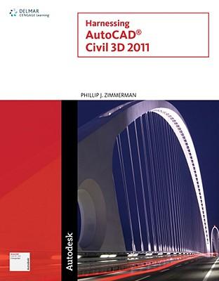 Harnessing AutoCAD Civil 3D 2011 By Zimmerman, Phillip J.